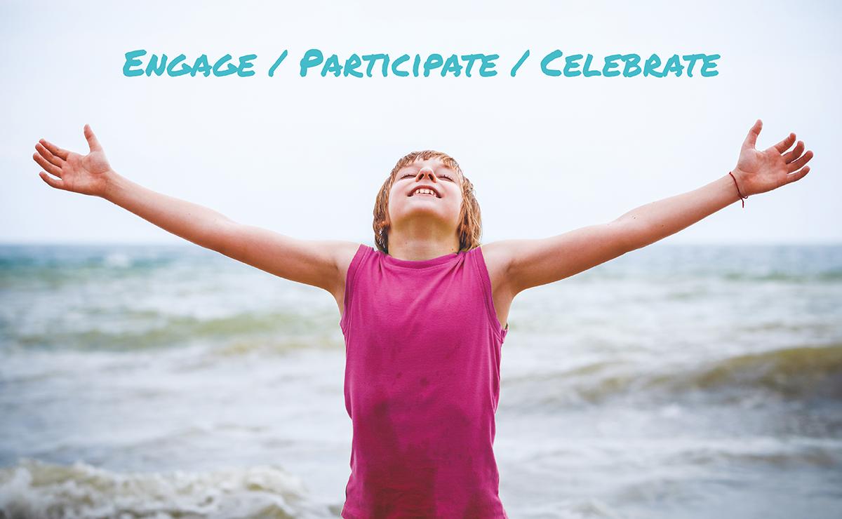 Engage, Participate, Celebrate