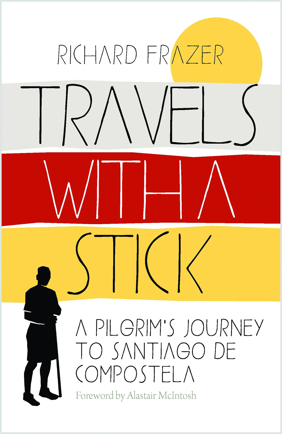 A picture of the front cover of Richard's book - Travels with a Stick